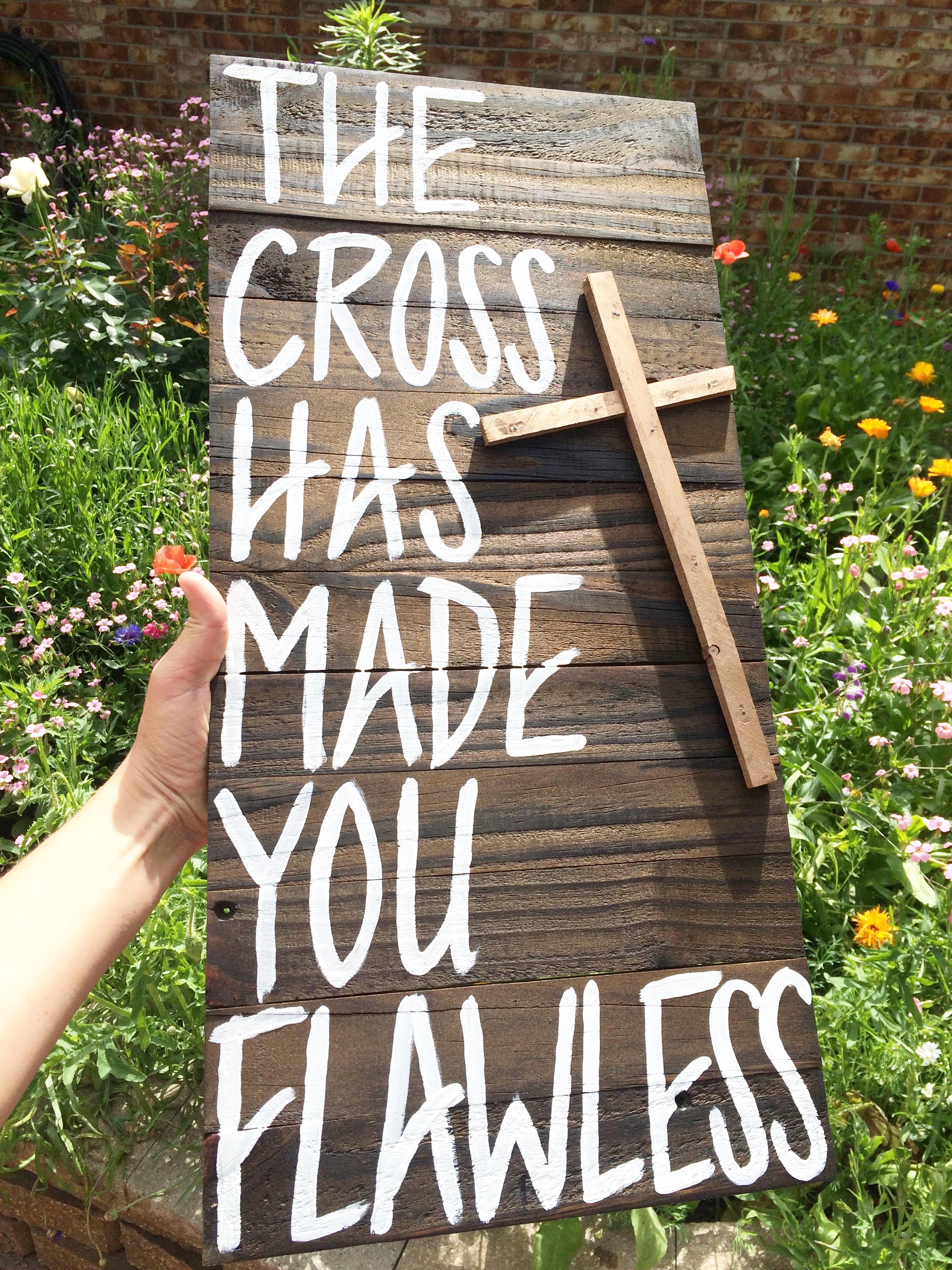 The Cross has made you Flawless.jpg