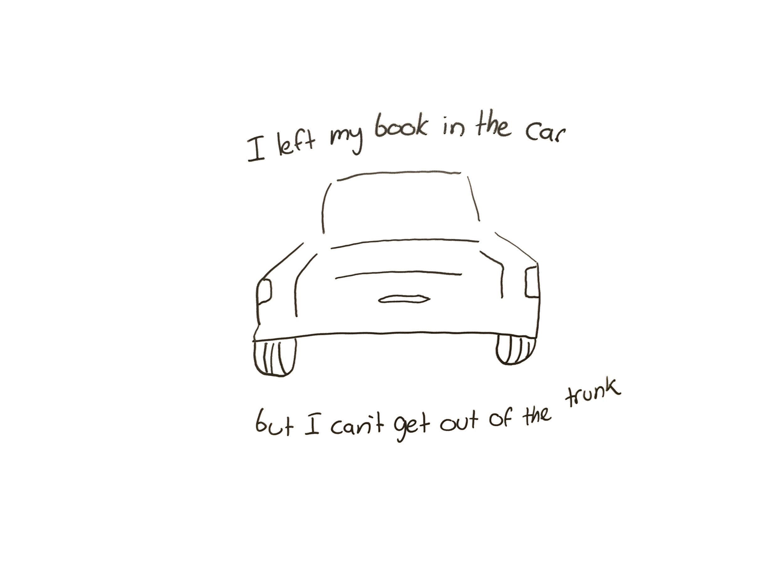 i left my book in the car but i cant get out of the trunk.jpg