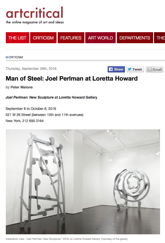 by  Peter Malone      Joel Perlman: New Sculpture at Loretta Howard Gallery   September 8 to October 8, 2016 521 W 26 Street (between 10th and 11th avenues) New York,212 695 0164   http://www.artcritical.com/2016/09/29/peter-malone-on-joel-perlman/