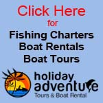 Click above for information on Boat Rentals, Fishing Charters & Tours