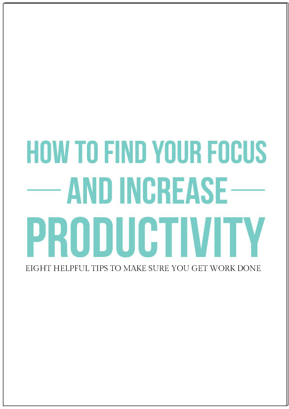 how to find focus and increase productivity in business and blogging