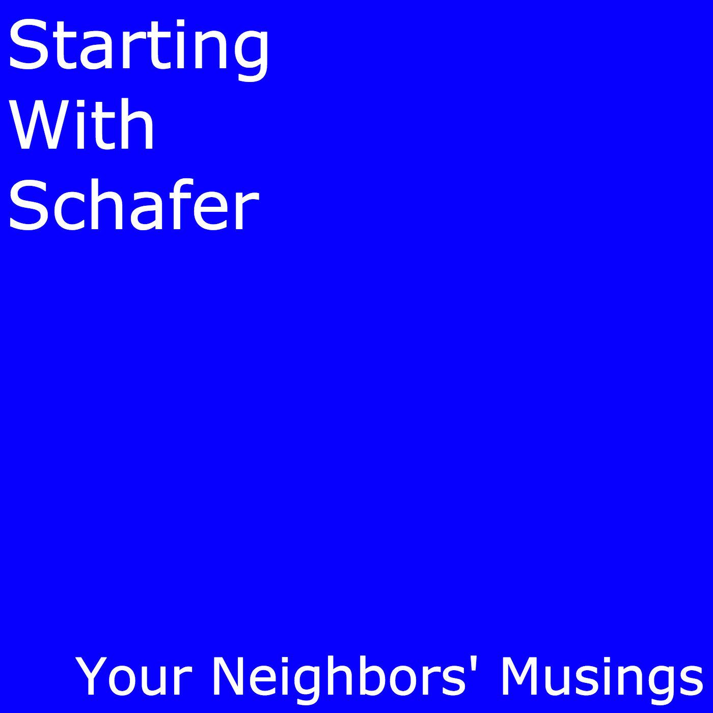 Starting with Schafer