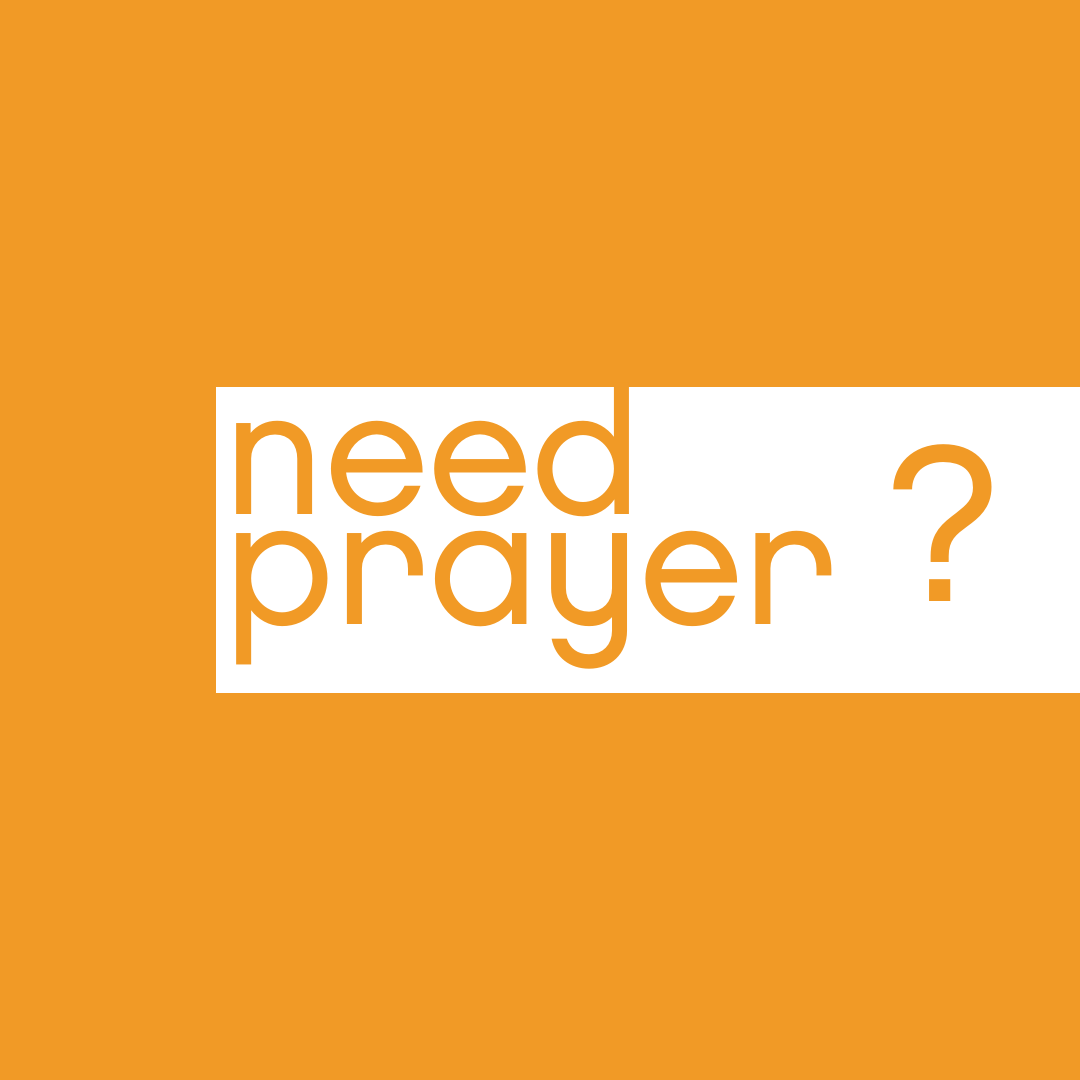 Prayer Requests   Do you need prayer? Let us know!