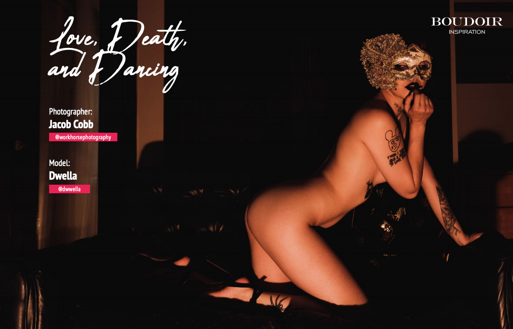 Love,Death, and Dancing. - Boudoir Inspiration August 2019 Issue Vol. 2