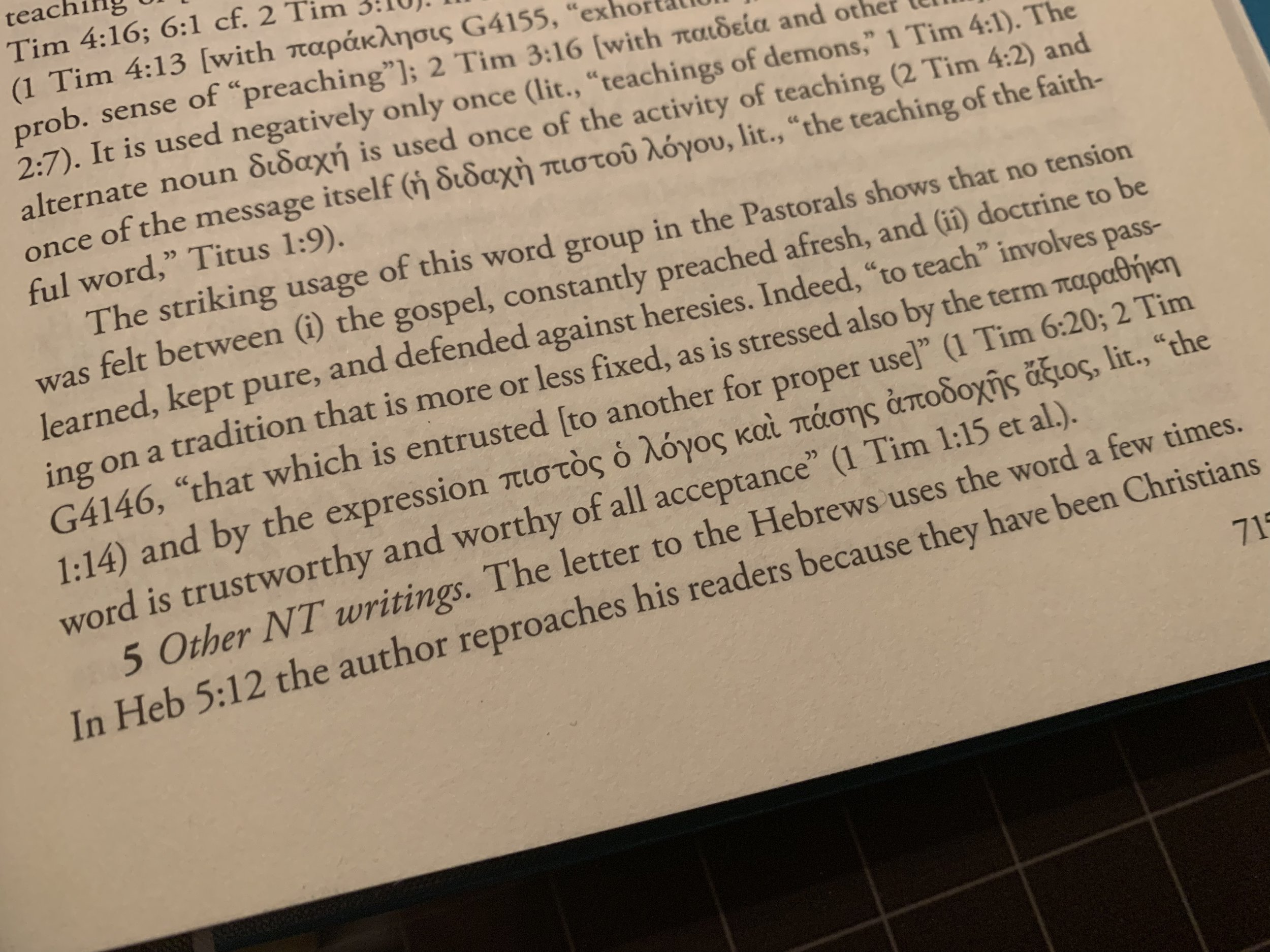 """Teaching"" in the Pastoral Epistles according to the standard scholarly New Testament dictionary,  New International Dictionary of New Testament Theology and Exegesis , vol.1. Zondervan, 2014, 715."