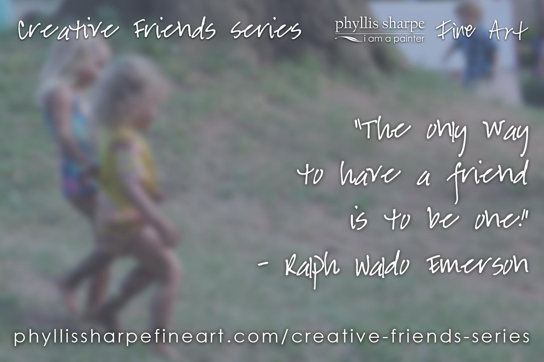 phyllis-sharpe-fine-art-creative-friends-series-emerson-quote-on-friendship.jpg