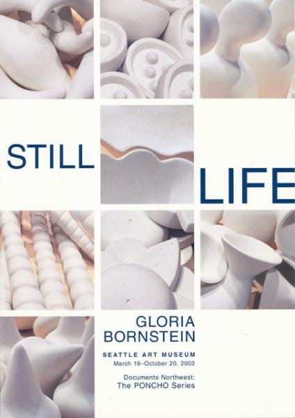 Still Life, Gloria Bornstein Seattle Art Museum, Seattle, WA 2002