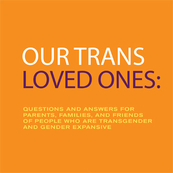 Our Trans Loved Ones