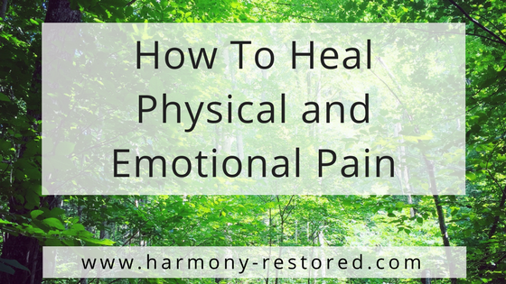 How To Heal Physical and Emotional Pain-BLOG.png
