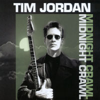 TIM JORDAN - MIDNIGHT CRAWL (Gitarsong Records/CD Baby/Orchard)