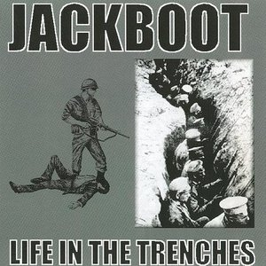 JACKBOOT - LIFE IN THE TRENCHES