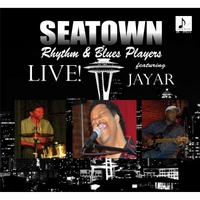 SEATOWN R&B PLAYERS featuring JAYAR MACK - LIVE!....AND THEN SOME!!! - (JACODA RECORDS)