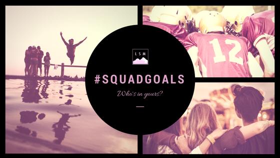 #squadgoals.png