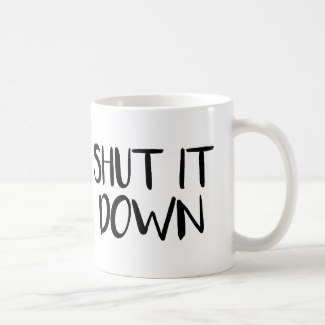 Shut It Down Mug