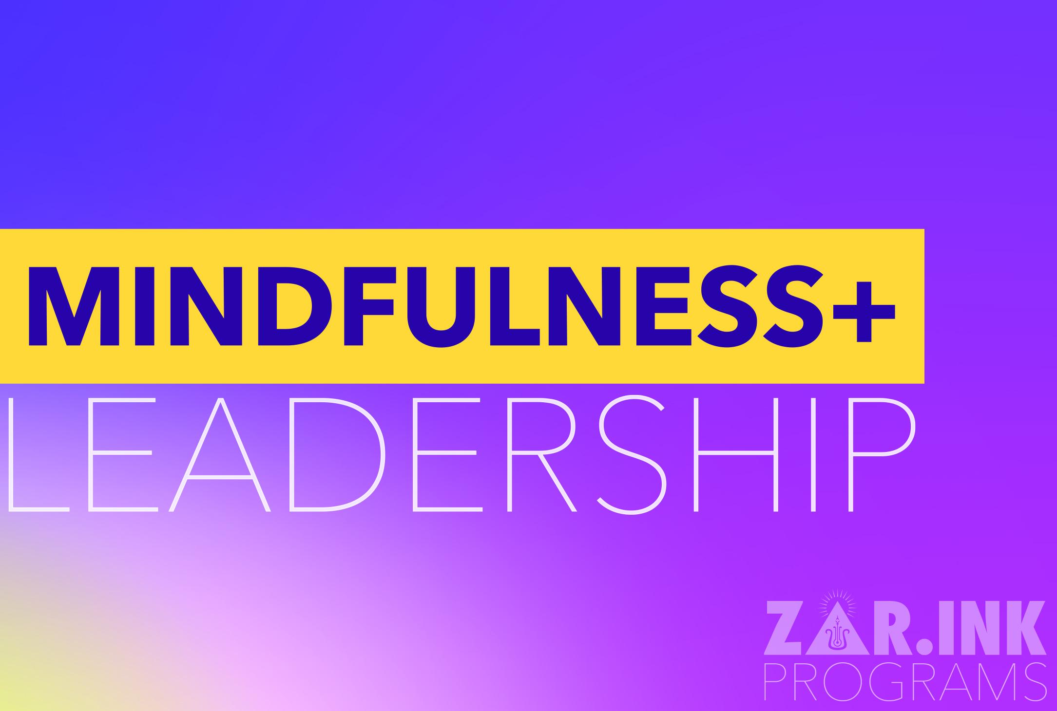 ZAR INK Mindfulness Plus Leadership Program
