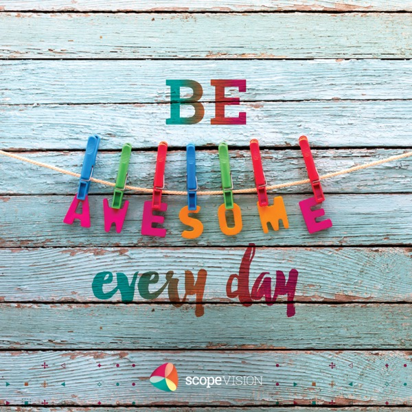Be awesome every day