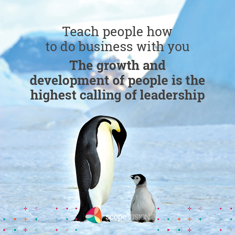 Developing people is your highest calling