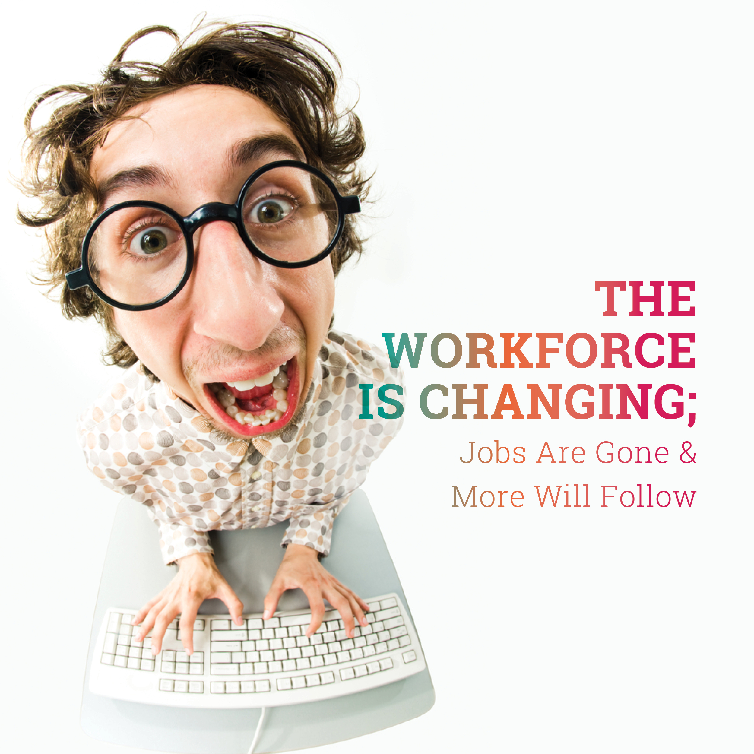 The Workforce is Changing