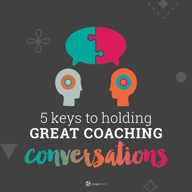 5 Keys to Holding Great Coaching Conversations