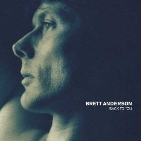 Brett Anderson 'Back to You'
