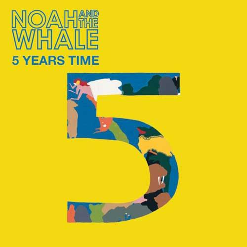 Noah-whale-five-years-time-1-.jpg