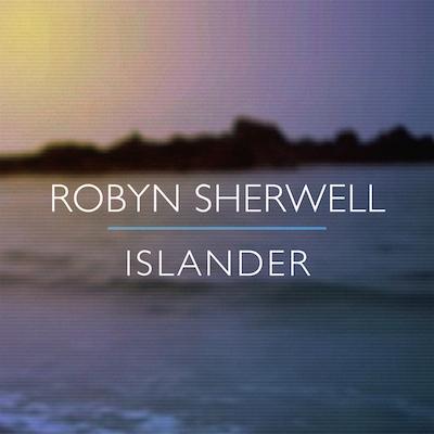 Robyn Sherwell  Islander (Dan Villalobos Remix) (2015) Remix Producer