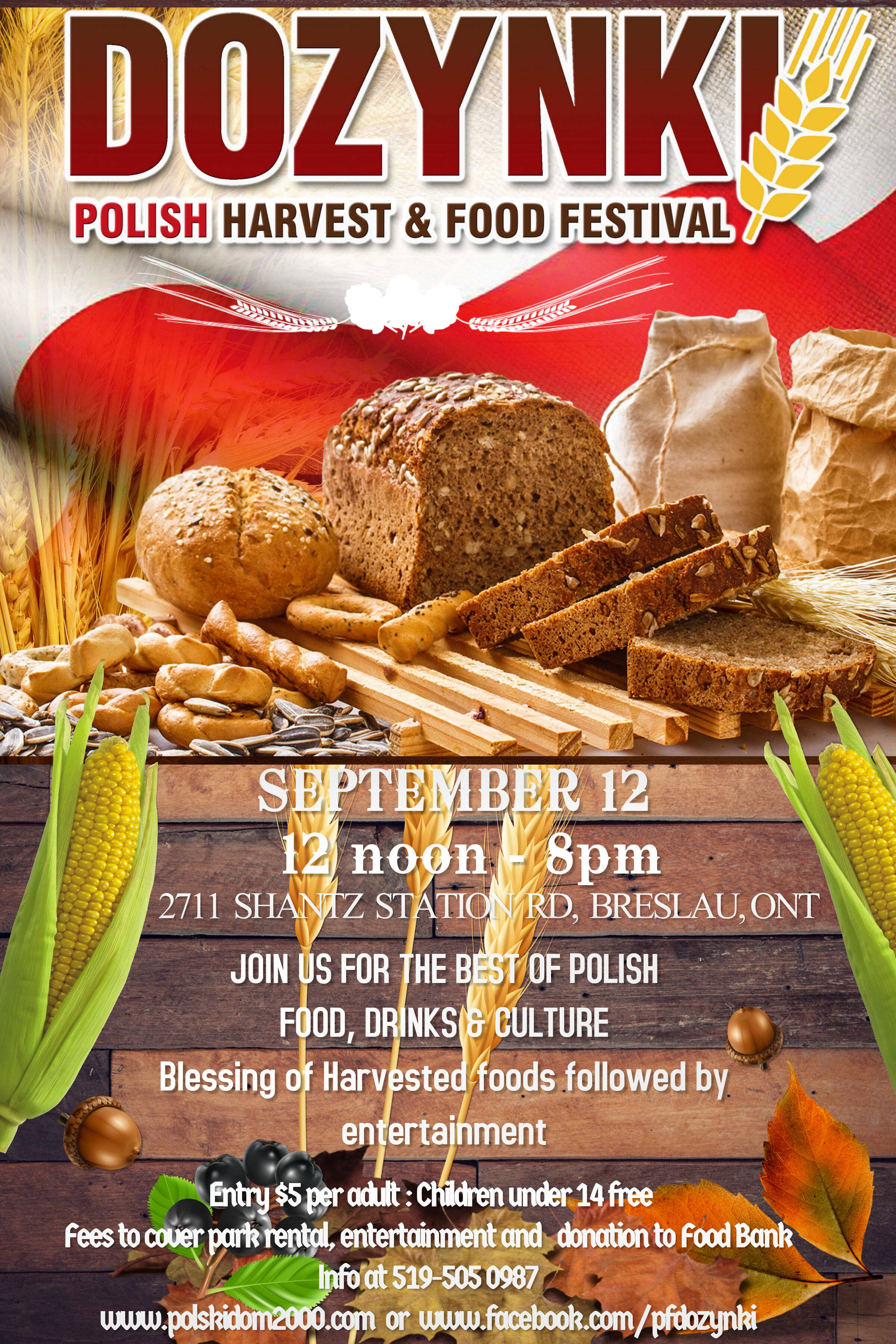 - Please join us this year to celebrate the Polish Harvest & Food festival, September 12. 2020, and experience traditional Polish foods and culture.Dozynki is a celebration of thanksgiving after a bountiful harvest dating back to 16th century Poland. It remains a long-standing tradition in Polish communities throughout the world, including right here the Kitchener-Waterloo region!Next year's Dozynki /Harvest festival will featureChildren's activities:Cooking demonstrations, Live entertainment including Polish folk dancing in traditional costumes and music by local Polish musiciansDelicious Polish food including authentic favourites like pierogi, patyczki (meat on a stick), golabki (cabbage rolls), potato pancakes and of course Polish sausage and beer plus much more!Exhibition of Polish fine artPolish talent showFree parking, children's playgroundAdmission: $5 per person Children under 14 free of chargeFor more info please contact event manager Jan (John) 519 505-0987Follow us on Facebook https://www.facebook.com/pfdozynki/