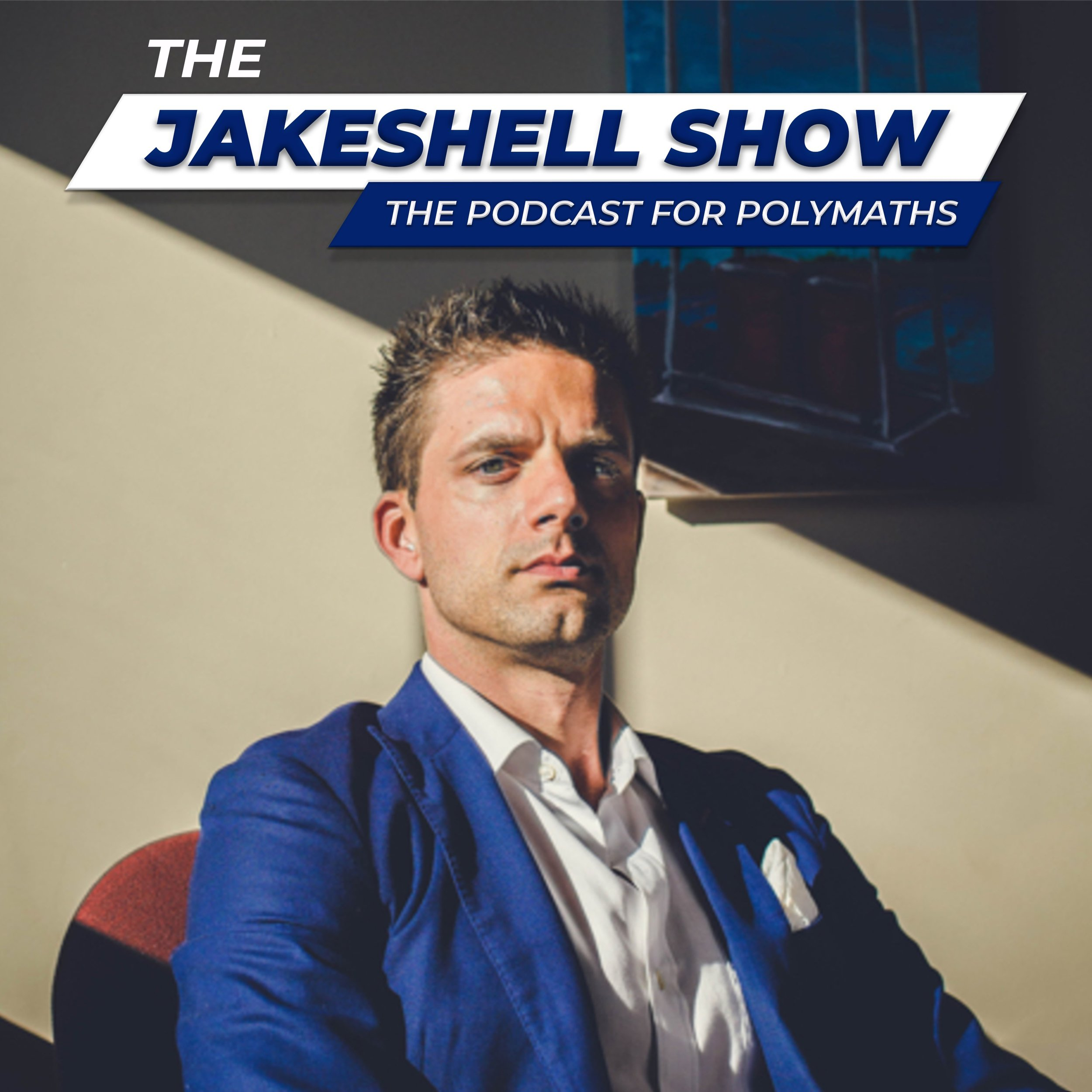 The JakeShell Show: The Podcast for Polymaths
