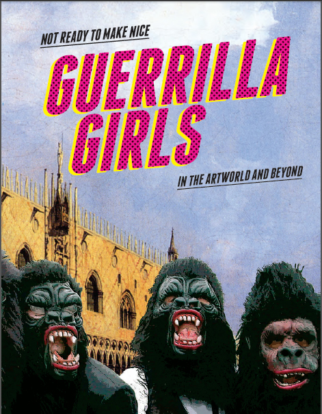 Not Ready to Make Nice: Guerrilla Girls in the Artworld and Beyond