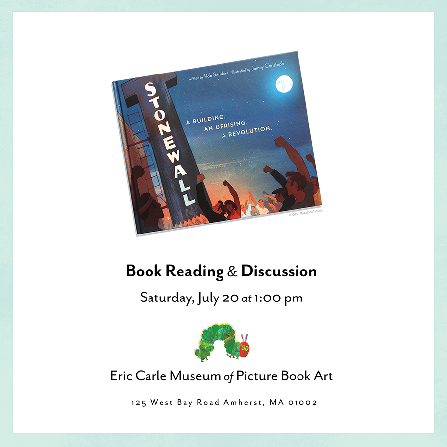 Honored to be joining author Rob Sanders for one more very special Stonewall: A Building. An Uprising. A Revolution., event. If you're in the area, please join us next Saturday, July 20 at  The Eric Carle Museum of Picture Book Art  for a reading and lively discussion!
