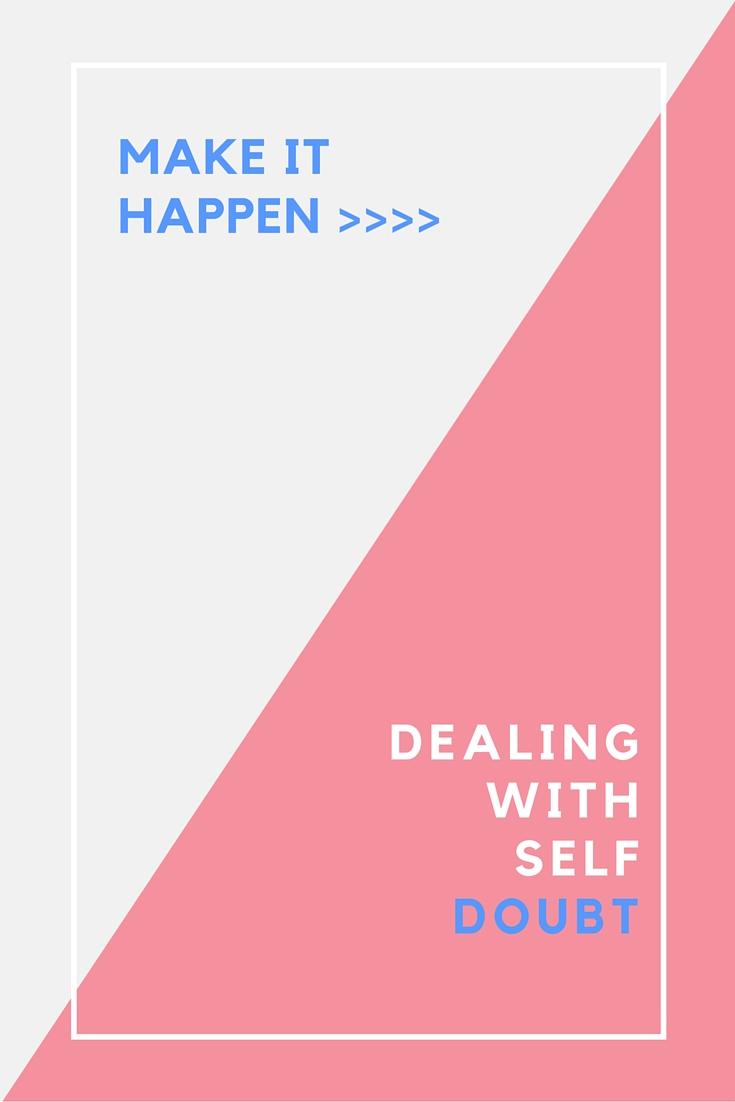 Make It Happen_ Dealing With Self Doubt.jpg