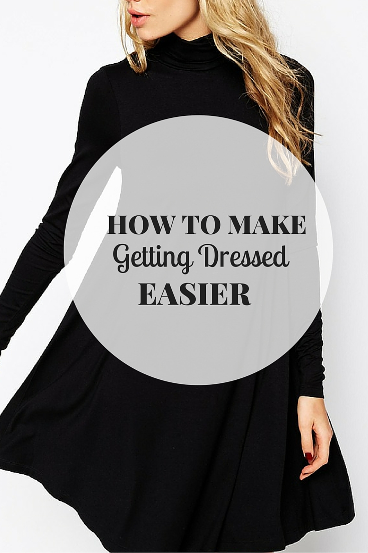 How To Make Getting Dressed Easier