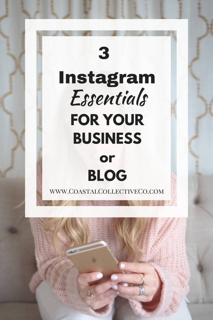 3 Instagram Essentials For Your Business