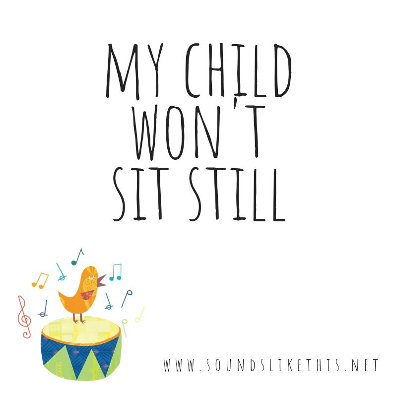 my child wont sit still.png
