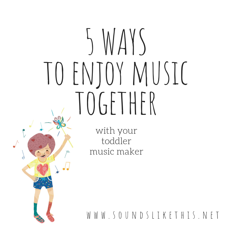 5 ways to enjoy music with your toddler.png