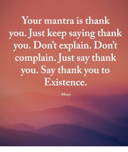 your-mantra-is-thank-you-just-keep-saying-thank-you-36600448.png