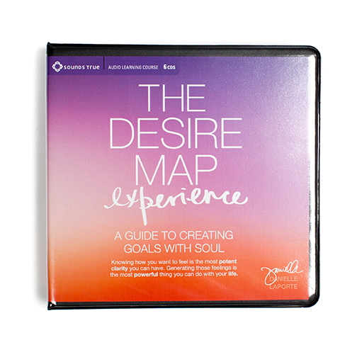 The Desire Map Experience: A Guide to Creating Goals with Soul 6CDs