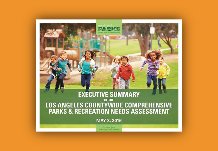 Los Angeles Countywide Comprehensive Parks & Recreation Needs Assessment (Executive Summary) -