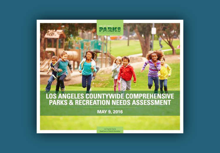 Los Angeles Countywide Comprehensive Parks & Recreation Needs Assessment (Final Report) -