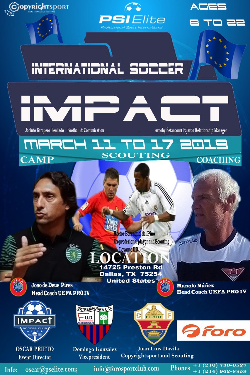 International Soccer Impact - March 11-17 Camp, Scouting, CoachingWith PSI EliteAges 8-22Camp: https://bit.ly/2DKUATnScouting: https://bit.ly/2S8gHs6Coach Camp: https://bit.ly/2NdUGYcContact: oscar@pselite.com or (214) 730-6527