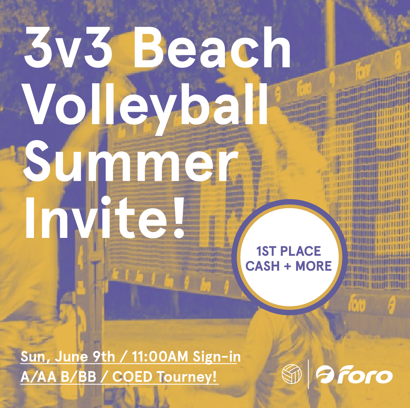 Foro 3v3 Beach Volleyball Summer Invite - Foro will hosting its first official beach volleyball tournament on June 9THSign in will be at 11:00 AM and the games will start at 11:30 until about 4:00PM.It will be $15 a player! This is a coed tournament!FIRST PLACE WINS 100% of REGISTRATION FEES + 50% off team registration for our upcoming Summer Beach VBALL league!Free water provided + BYOB (one container fee)There are two divisions: B/BB and A/AANo sandbaggingDIVISION A/AA: https://bit.ly/30p8k0KDIVISION B/BB: https://bit.ly/2VxGCelThere is a limited number of spots available. Please message me, Garrett Matthew, to sign up!Contact: https://www.facebook.com/garrett.matthewvirginYou can also message info@forosportsclub.com to sign up!