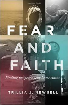 Fear and Faith, finding the peace your heart craves by Trillia Newbell- a review