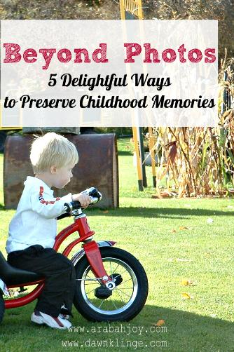 5 Creative Ways to Preserve Childhood Memories