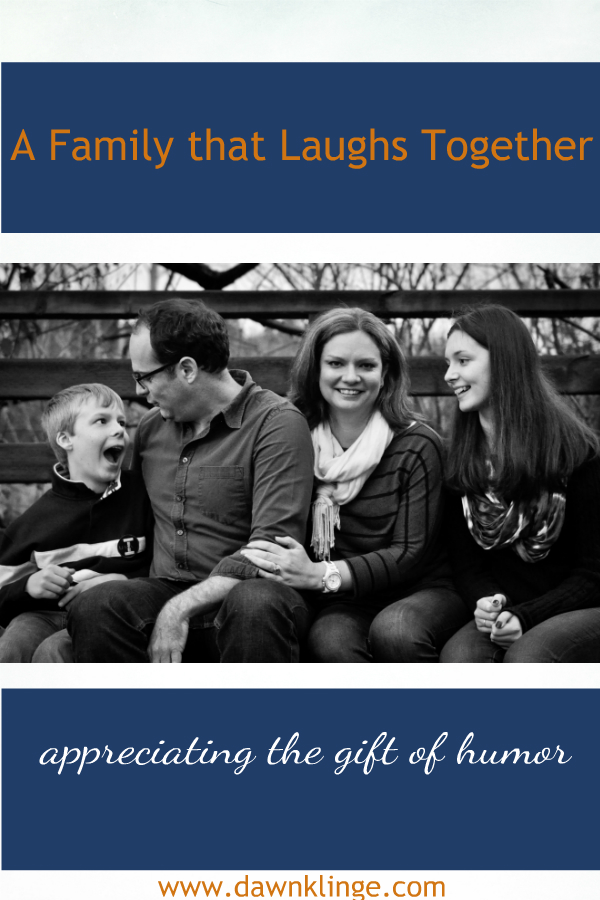 a family that laughs together:  appreciating the gift of humor