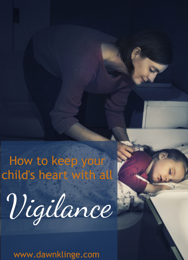 how to keep your child's heart with all vigilance