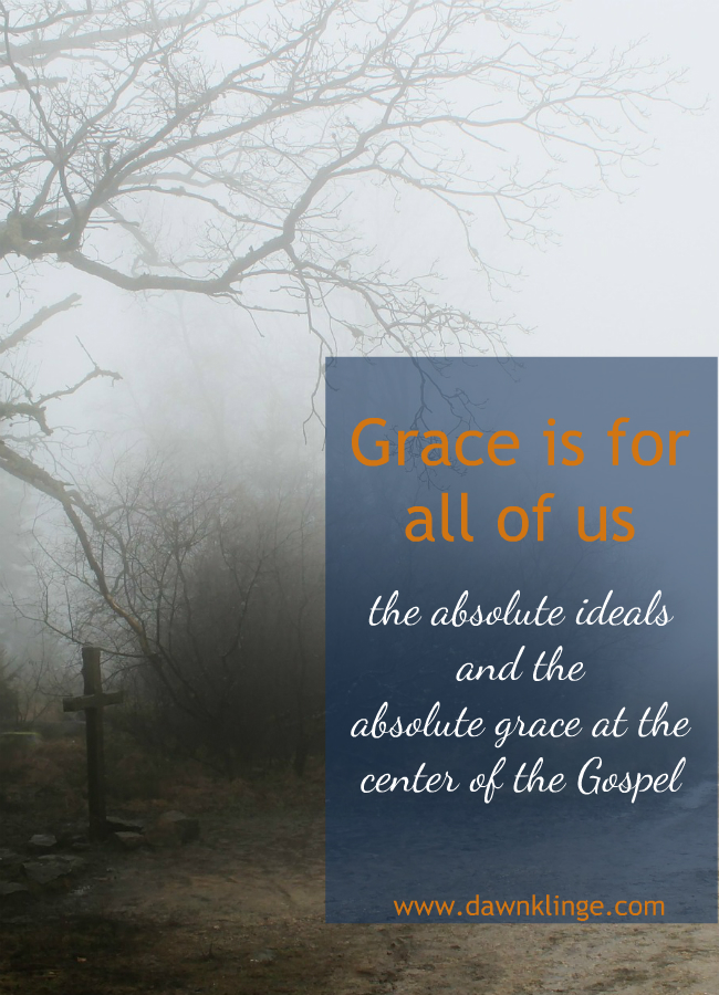 the absolute ideals and the absolute grace at the center of the Gospel