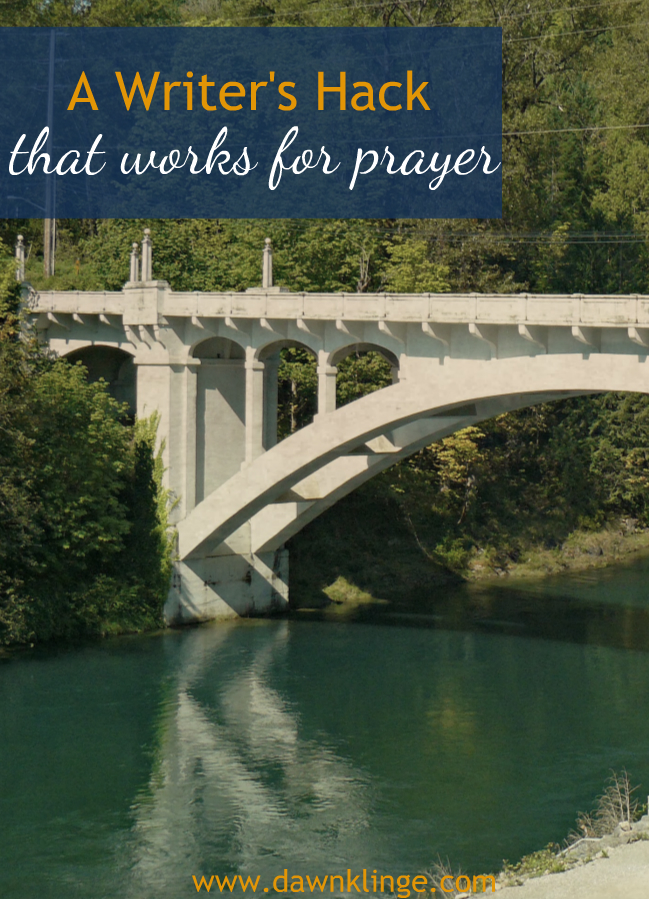 a writer's hack that works for prayer