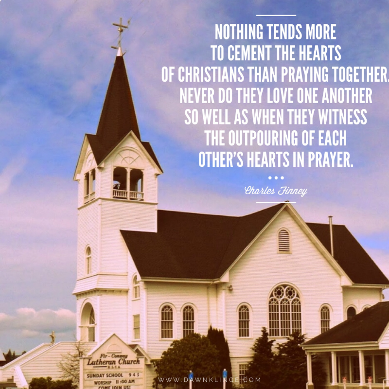 Nothing tends more to cement the hearts of Christians than praying together.  Never do they love one another so well as when they witness the outpouring of each other's hearts in prayer. ~ Charles Finney