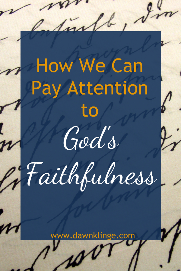 How we can pay attention to God's faithfulness