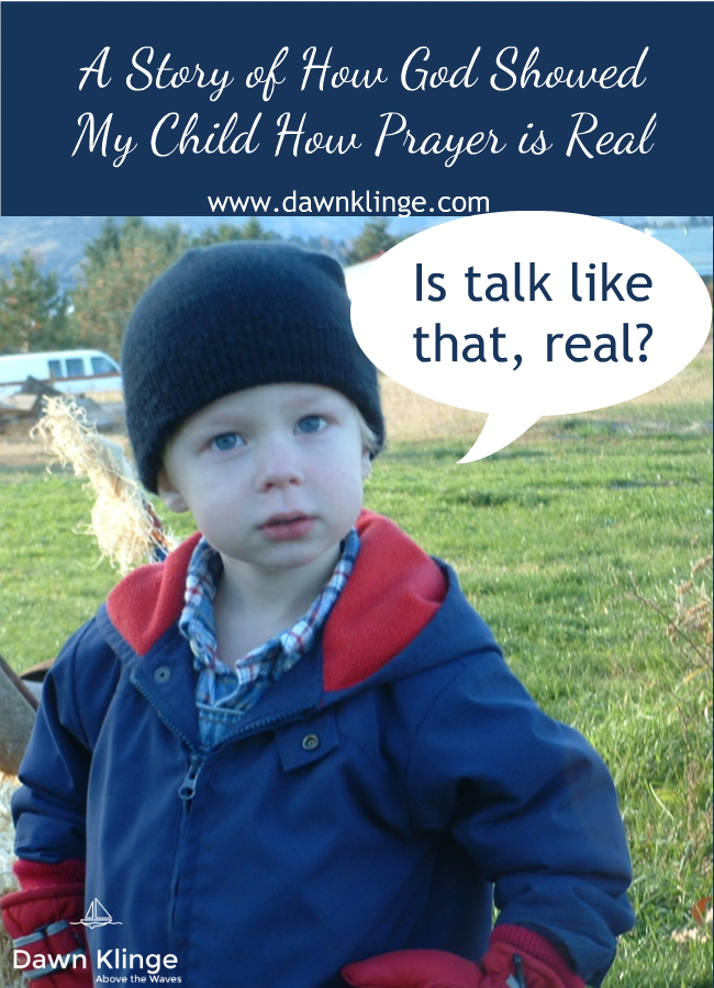 A Story of How God Showed My Child How Prayer is Real